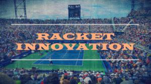 テニスラケットの進化と、プレースタイルの変化